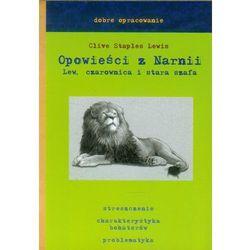 Dobre opracowanie. Opowieści z Narnii,Lew Czarownica i Stara Szafa + zakładka do książki GRATIS (opr. broszurowa)