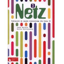 Netz 3 Podręcznik do języka niemieckiego dla klasy 6 (opr. miękka)