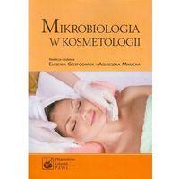 Mikrobiologia w kosmetologii (opr. miękka)