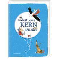 Ludwik Jerzy Kern dzieciom (opr. twarda)