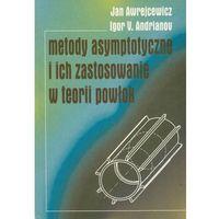 Medoty asymptotyczne i ich zastosowanie w teorii powłok (opr. miękka)