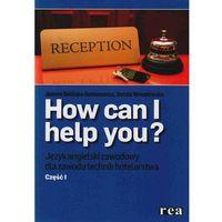 How can I help you? Język angielski zawodowy dla zawodu technik hotelarstwa + CD (opr. miękka)