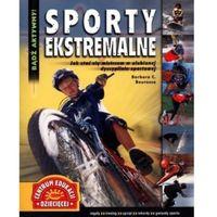 Sporty Ekstremalne. Bądź Aktywny! (opr. miękka)