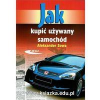 Jak kupić używany samochód (opr. broszurowa)