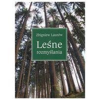 Leśne rozmyślania - Zbigniew Laurów (opr. twarda)