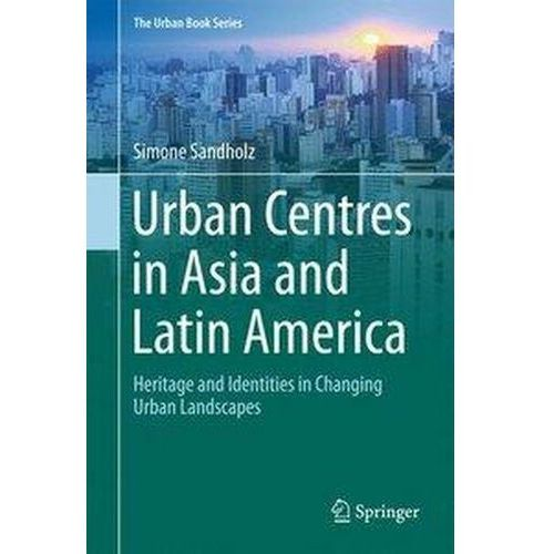 Urban Centres in Asia and Latin America Sandholz, Simone