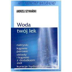 Woda twój lek (opr. miękka)