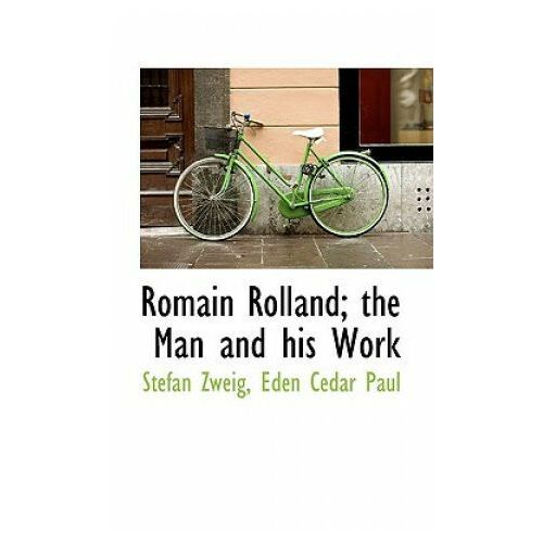 Romain Rolland; The Man and His Work