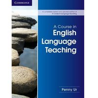 A Course in English Language Teaching 2nd Edition, Paperback (opr. miękka)