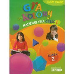 Gra w kolory 2 Matematyka Podręcznik z ćwiczeniami część 1 (opr. miękka)