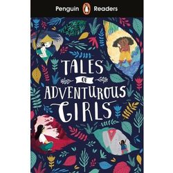 Penguin Readers Level 1 Tales of Adventurous Girls (opr. miękka)