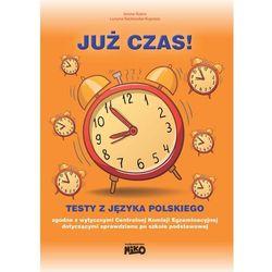 Już czas - Testy z języka polskiego - Wysyłka od 3,99 - porównuj ceny z wysyłką (opr. miękka)