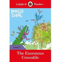 Roald Dahl: The Enormous Crocodile - Ladybird Readers Level 3 - Roald Dahl (opr. miękka)