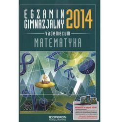 Egzamin gimnazjalny 2014 Matematyka Vademecum (opr. miękka)