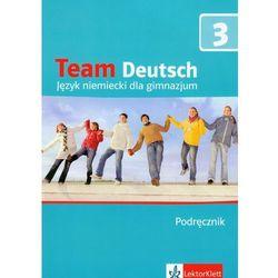 Team Deutsch 3. Gimnazjum. Język niemiecki. Podręcznik (opr. broszurowa)