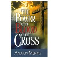 POWER OF THE BLOOD OF THE CROSS THE