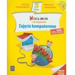 Wesoła szkoła i przyjaciele 3 Zajęcia komputerowe Podręcznik z ćwiczeniami z płytą CD (opr. miękka)