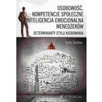 Osobowość, kompetencje społeczne i inteligencja emocjonalna menedżerów