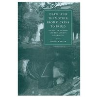 Death and the Mother from Dickens to Freud