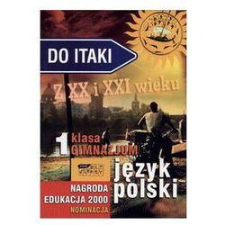 Do Itaki z XX i XXI wieku . Klasa 1. Język polski. Gimnazjum