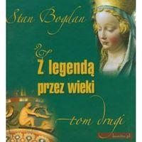 Z legendą przez wieki t.2 (opr. twarda)