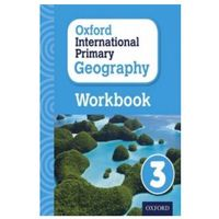 Oxford International Primary Geography: Workbook 3