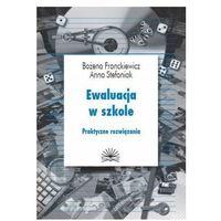 Ewaluacja w szkole. Praktyczne rozwiązania. (opr. broszurowa)