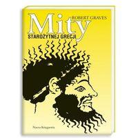 Mity starożytnej Grecji (Graves) (opr. broszurowa)