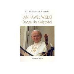 Jan Paweł Wielki Droga do świętości