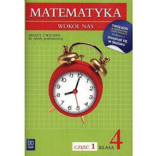 Matematyka Wokół Nas 4 Zeszyt Ćwiczeń Część 1 (opr. miękka)