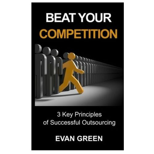 Beat Your Competition: 3 Key Principles of Successful Outsourcing