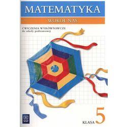 MATEMATYKA WOKÓŁ NAS 5 SP ĆWICZENIA WYRÓWNAWCZE (opr. miękka)