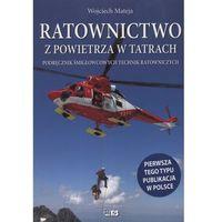 Ratownictwo z powietrza w Tatrach (opr. miękka)