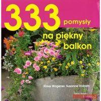333 pomysły na piękny balkon (opr. broszurowa)
