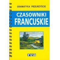 Gramatyka przejrzyście Czasowniki francuskie (opr. miękka)