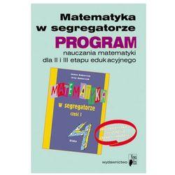 Matematyka, klasa 4-6, Program nauczania matematyki dla II i III etapu edukacyjnego Matematyka w segregatorze (klasy 4-6 szkoły podstawowej oraz kla