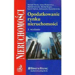 Opodatkowanie rynku nieruchomości /Nieruchomości/ (opr. miękka)