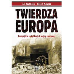 Twierdza Europa Europejskie fortyfikacje II Wojny Światowej (opr. twarda)