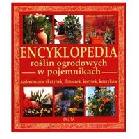 Encyklopedia roślin ogrodowych w pojemnikach