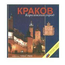 Krakow Korolewskij gorod Kraków wersja rosyjska (opr. twarda)