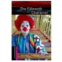 The Fifteenth Character Oxford Bookworms Starters Oxford Bookworms Starters (2nd Edition)