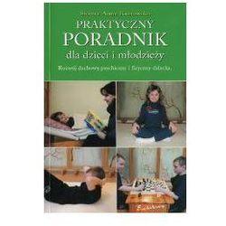 Praktyczny poradnik dla dzieci i młodzieży - Siostra Anna Krakowska