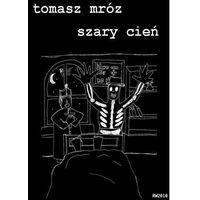 Szary cień - Tomasz Mróz