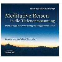 Meditative Reisen in die Tiefenentspannung, 1 Audio-CD