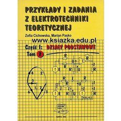 Przykłady i zadania z elektrodynamiki teoretycznej, cz. I, tom 2. Działy podstawowe. Elektromagnetyzm i topologiczna analiza obwodów rezystancyjnych SLS (opr. miękka)