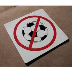 Piktogram, Symbol - Zakaz Grania w Piłkę 15x15cm