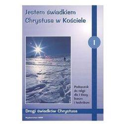 Jestem świadkiem Chrystusa w Kościele 1 Podręcznik Drogi świadków Chrystusa