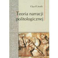 Teoria narracji politologicznej (opr. twarda)
