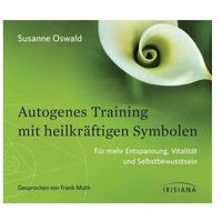 Autogenes Training mit heilkräftigen Symbolen, 1 Audio-CD