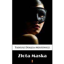 Tadeusz Dołęga-Mostowicz: Złota Maska e-book, okładka ebook